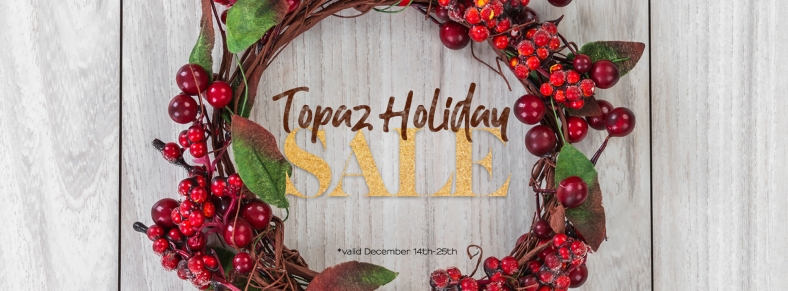 Topaz Holiday Sale!